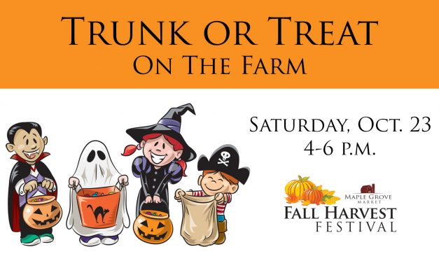 Maple Grove Market hosts Trunk or Treat on the Farm THIS Saturday